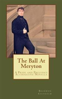 The Ball at Meryton: A Pride and Prejudice Alternative Novella