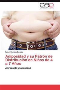 Adiposidad y Su Patron de Distribucion En Ninos de 4 a 7 Anos