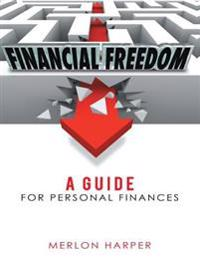 Financial Freedom: A Guide for Personal Finances