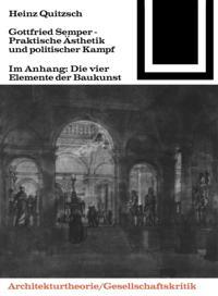 Gottfried Semper - Praktische Asthetik und politischer Kampf