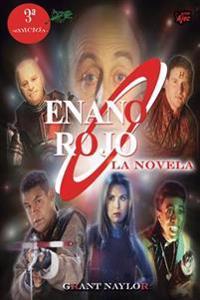 Enano Rojo: La Novela