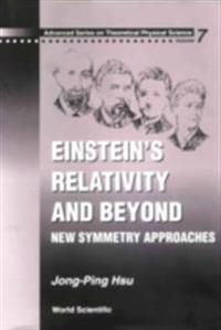 Einstein's Relativity And Beyond: New Symmetry Approaches
