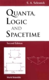 QUANTA, LOGIC AND SPACETIME (2ND EDITION)