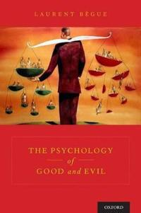 The Psychology of Good and Evil