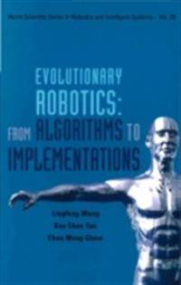 Evolutionary Robotics: From Algorithms To Implementations