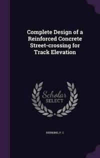 Complete Design of a Reinforced Concrete Street-Crossing for Track Elevation