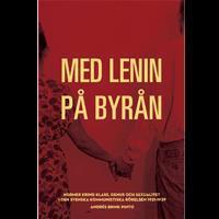 Med Lenin på byrån : normer kring klass, genus och sexualitet i den svenska kommunistiska rörelsen 1921-1939