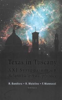 TEXAS IN TUSCANY, PROCEEDINGS OF THE XXI SYMPOSIUM ON RELATIVISTIC ASTROPHYSICS