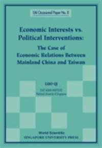 Economic Interests Vs Political Interventions: The Case Of Economic Relations Between Mainland China And Taiwan