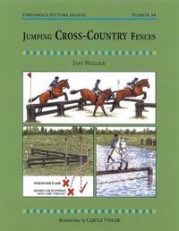 Jumping Cross-Country Fences: A Training Manual for Successful Show Jumping at All Levels