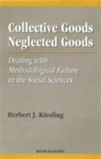 Collective Goods, Neglected Goods: Dealing With Methodological Failure In The Social Sciences