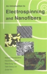 Introduction To Electrospinning And Nanofibers, An