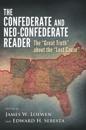 The Confederate and Neo-Confederate Reader
