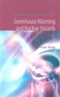 Greenhouse Warming And Nuclear Hazards: A Series Of Essays And Research Papers