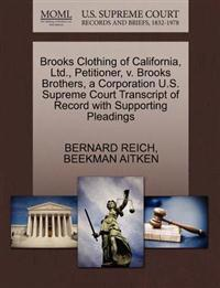 Brooks Clothing of California, Ltd., Petitioner, V. Brooks Brothers, a Corporation U.S. Supreme Court Transcript of Record with Supporting Pleadings