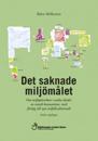 Det saknade miljömålet : om miljöpåverkan i andra länder av svensk konsumtion, med förslag till nytt miljökvalitetsmål