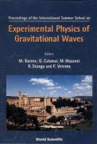 EXPERIMENTAL PHYSICS OF GRAVITATIONAL WAVES, INTERNATIONAL SUMMER SCHOOL