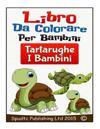 Libro Da Colorare Per Bambini: Tartarughe I Bambini