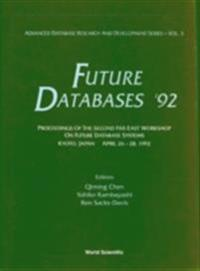 FUTURE DATABASES '92 - PROCEEDINGS OF THE 2ND FAR-EAST WORKSHOP ON FUTURE DATABASE SYSTEMS