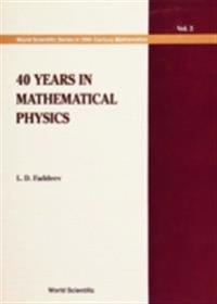 40 YEARS IN MATHEMATICAL PHYSICS