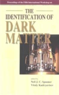IDENTIFICATION OF DARK MATTER, THE - PROCEEDINGS OF THE FIFTH INTERNATIONAL WORKSHOP