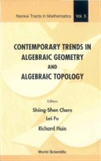 CONTEMPORARY TRENDS IN ALGEBRAIC GEOMETRY AND ALGEBRAIC TOPOLOGY