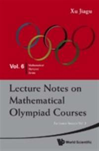 Lecture Notes On Mathematical Olympiad Courses: For Junior Section (In 2 Volumes) - Volume 2