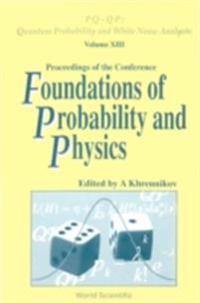 FOUNDATIONS OF PROBABILITY AND PHYSICS - PROCEEDINGS OF THE CONFERENCE