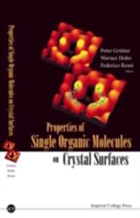 Properties Of Single Organic Molecules On Crystal Surfaces