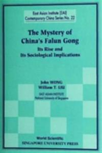 Mystery Of China's Falun Gong, The: Its Rise And Its Sociological Implications