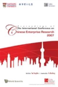 PROCEEDINGS OF THE INTERNATIONAL CONFERENCE ON CHINESE ENTERPRISE RESEARCH 2007