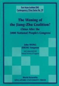 Waning Of The Jiang-zhu Coalition, The: China After The 2000 National People's Congress