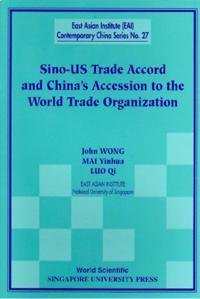 Sino-us Trade Accord And China's Accession To The World Trade Organization