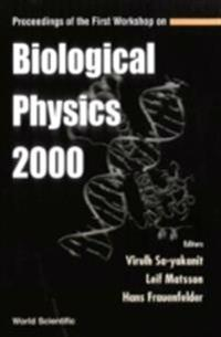 BIOLOGICAL PHYSICS 2000, PROCEEDINGS OF THE FIRST WORKSHOP