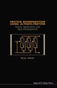 Protein Bioseparation Using Ultrafiltration: Theory, Applications And New Developments