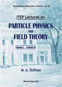 Itep Lectures On Particle Physics And Field Theory (In 2 Vols)