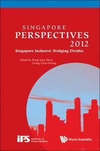 SINGAPORE PERSPECTIVES 2012 - SINGAPORE INCLUSIVE