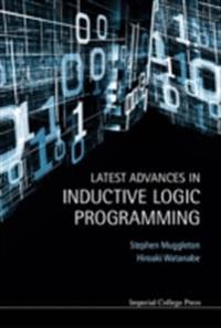 LATEST ADVANCES IN INDUCTIVE LOGIC PROGRAMMING