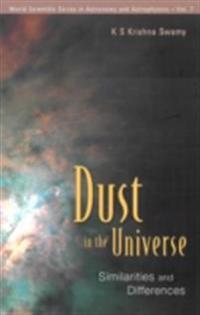 Dust In The Universe: Similarities And Differences