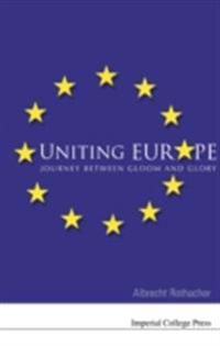 Uniting Europe: Journey Between Gloom And Glory