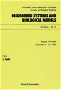 DISORDERED SYSTEMS AND BIOLOGICAL MODELS - PROCEEDINGS OF THE WORKSHOP