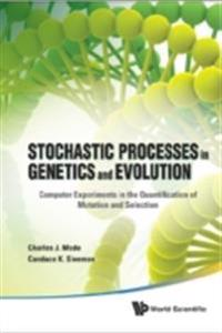 Stochastic Processes In Genetics And Evolution: Computer Experiments In The Quantification Of Mutation And Selection