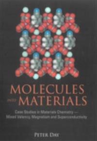 MOLECULES INTO MATERIALS