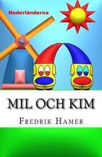 Mil Och Kim: Nederländerna