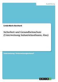 Sicherheit Und Gesundheitsschutz (Unterweisung Industriekaufmann, -Frau)