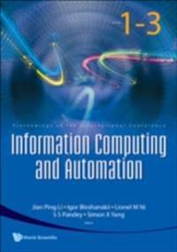 INFORMATION COMPUTING AND AUTOMATION (IN 3 VOLUMES) - PROCEEDINGS OF THE INTERNATIONAL CONFERENCE