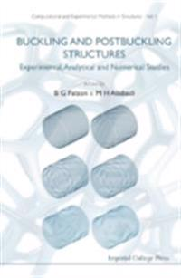 Buckling And Postbuckling Structures: Experimental, Analytical And Numerical Studies