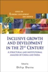 INCLUSIVE GROWTH AND DEVELOPMENT IN THE 21ST CENTURY