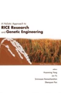 HOLISTIC APPROACH TO RICE RESEARCH AND GENETIC ENGINEERING, A