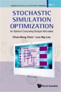 Stochastic Simulation Optimization: An Optimal Computing Budget Allocation